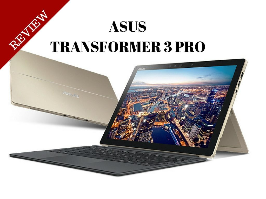 Asus Transformer 3 Pro Review